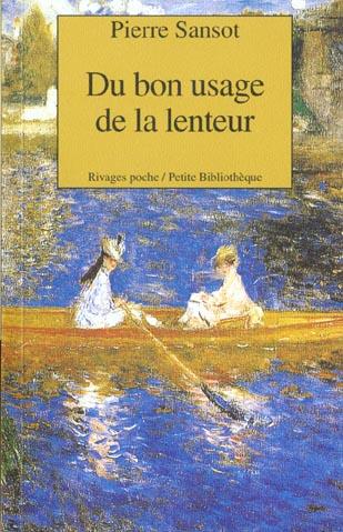 DU BON USAGE DE LA LENTEUR
