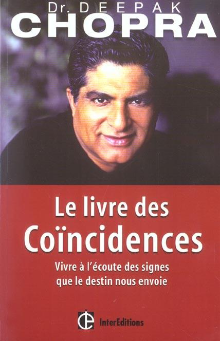 Le Livre Des Coincidences - Vivre A L'Ecoute Des Signes Que Le Destin Nous Envoie