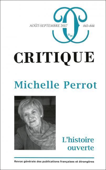 CRITIQUE 843-844 : MICHELLE PERROT, L'HISTOIRE OUVERTE