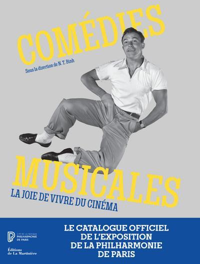 COMEDIES MUSICALES : LA JOIE DE VIVRE DU CINEMA