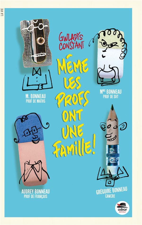 Même les profs ont une famille ! / Gwladys Constant | Constant, Gwladys (1980-....)