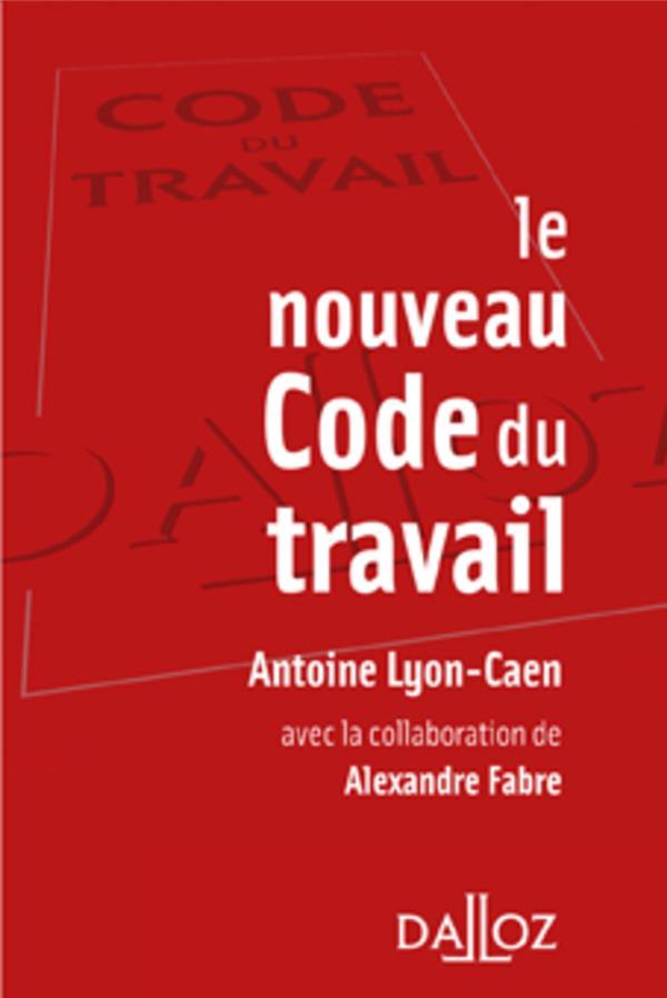 Le Nouveau Code Du Travail - 1ere Ed.