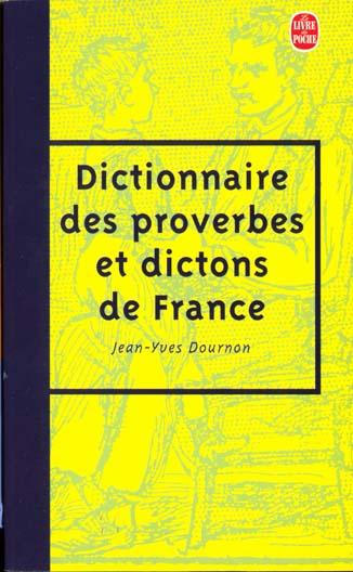 Le Dictionnaire Des Proverbes Et Des Dictons De France
