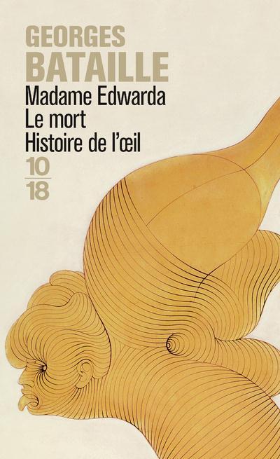 MADAME EDWARDA / LE MORT / HISTOIRE DE L'OEIL