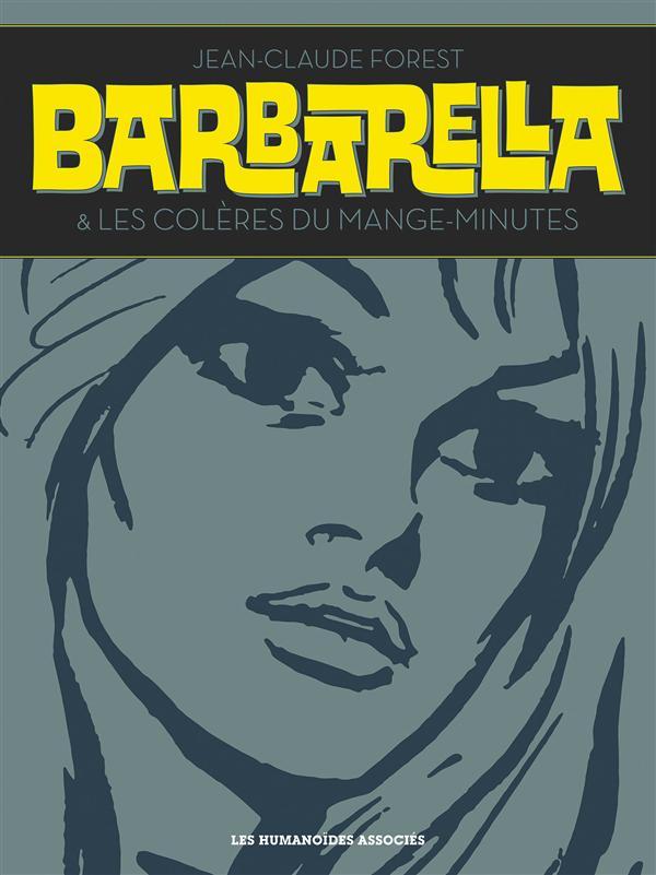 Barbarella ; Les Coleres Du Mange-Minutes ; Integrale