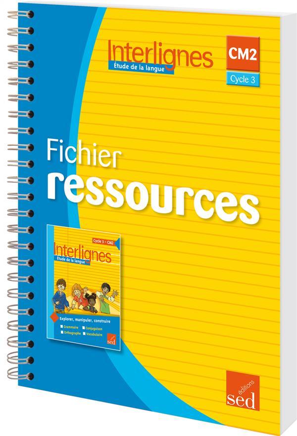Interlignes; Francais ; Cm2, Cycle 3 ; Fichier Ressources