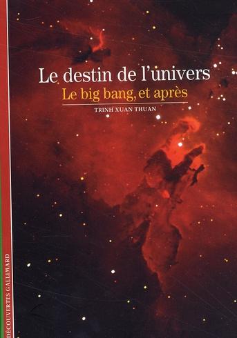 Le Destin De L'Univers(Le Big Bang, Et Apres)