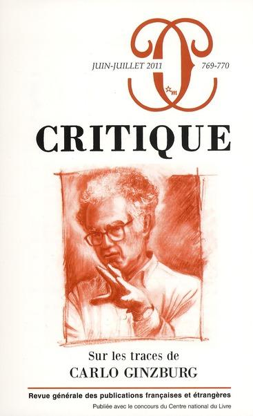 CRITIQUE 769-770 : SUR LES TRACES DE CARLO GINZBURG