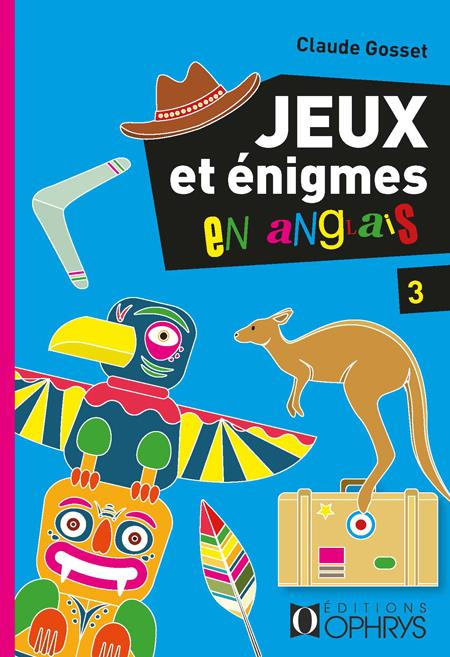 Jeux et énigmes en anglais t.3