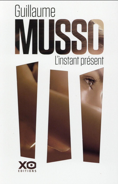 L'Instant présent / Guillaume Musso | Musso, Guillaume (1974-....)