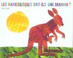 Couverture de Les Kangourous Ont-Ils Une Maman ?