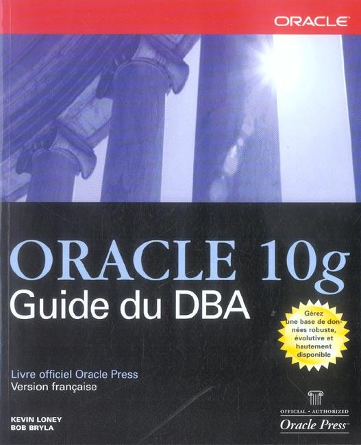 Oracle 10g ; Guide Du Dba