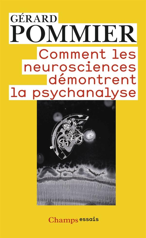COMMENT LES NEUROSCIENCES DEMONTRENT LA PSYCHANALYSE