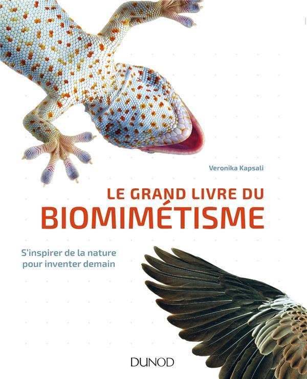 Le grand livre du biomimétisme ; s'inspirer de la nature pour inventer demain