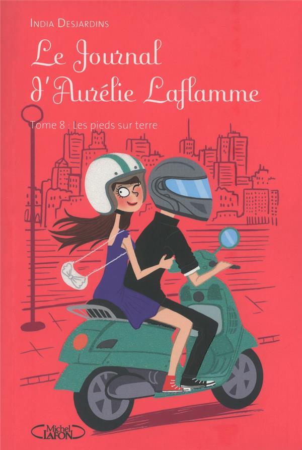 Le Journal D'Aurelie Laflamme T.8 ; Les Pieds Sur Terre