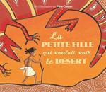 Couverture de La Petite Fille Qui Voulait Voir Le Desert