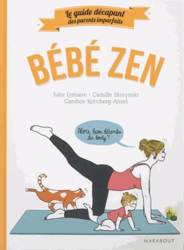 Bébé zen | Lemaire, Julie. Auteur