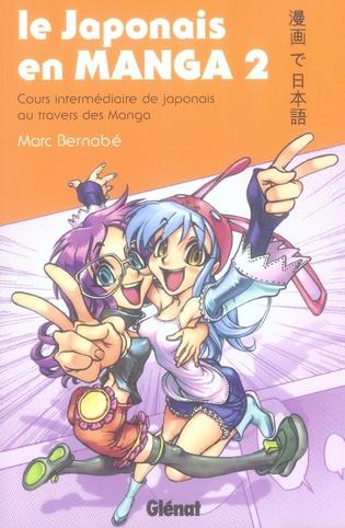 Le Japonais En Manga T.2 ; Cours Intermediaire De Japonais Au Travers Des Manga