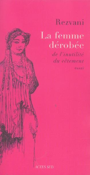 La Femme Derobee ; De L'Inutilite Du Vetement