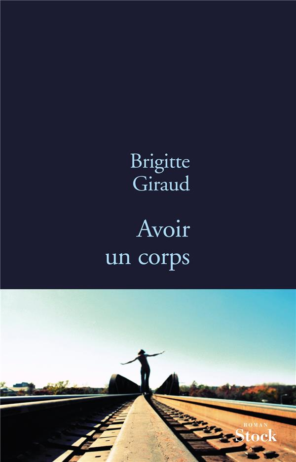 Avoir un corps | Giraud, Brigitte. Auteur