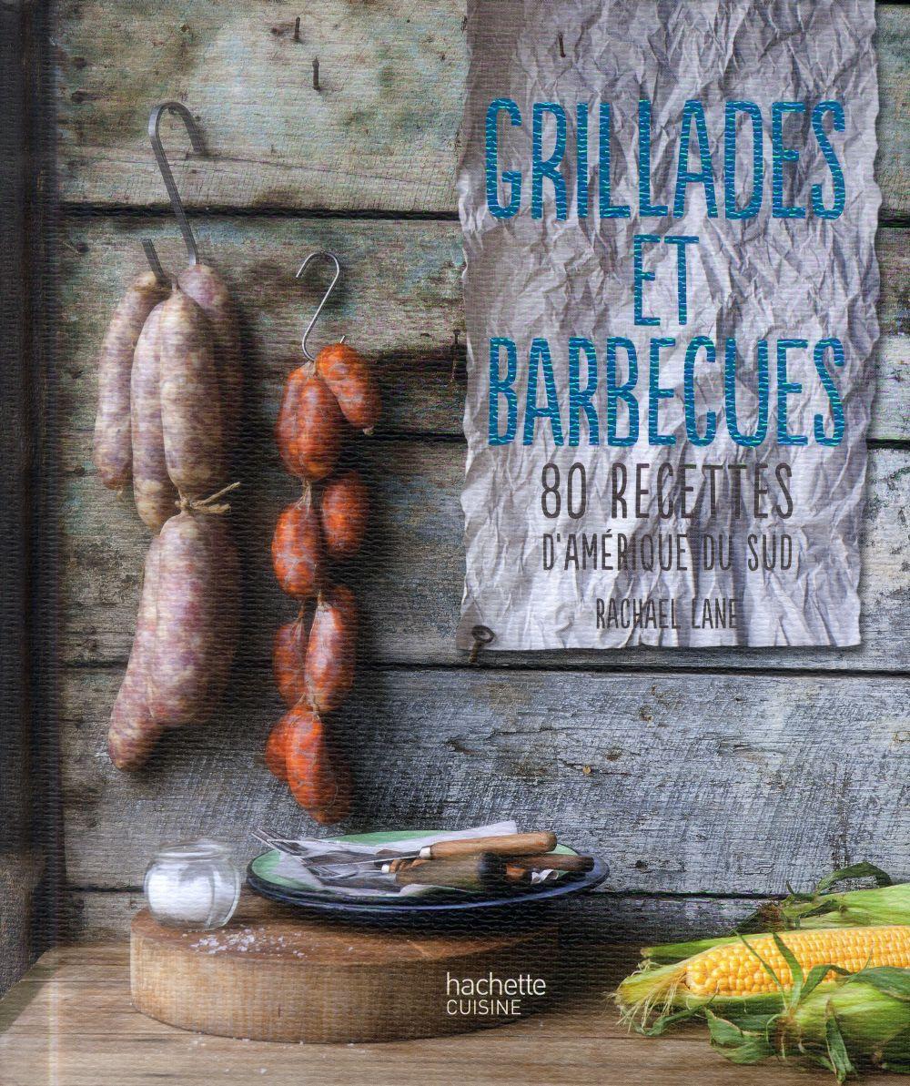 Grillades et barbecues ; 80 recettes d'amérique du sud