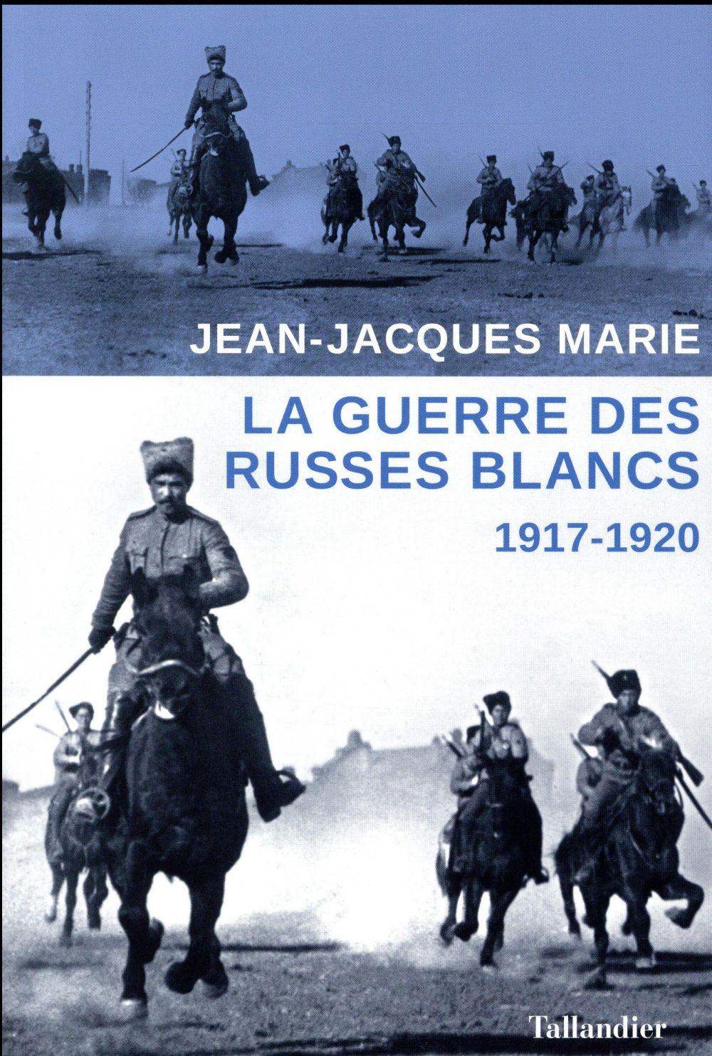 LA GUERRE DES RUSSES BLANCS 1917-1920