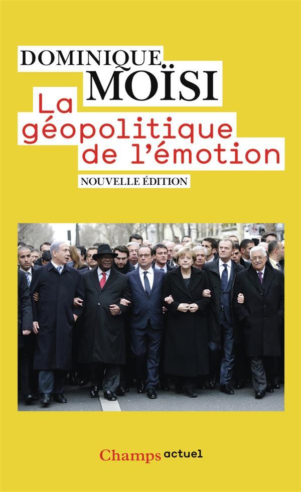 LA GEOPOLITIQUE DE L'EMOTION