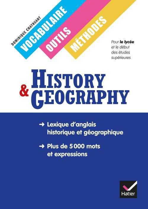 History-Geography ; Vocabulaire, Outils Et Methodes ; 2nde, 1ere, Terminale ; Manuel