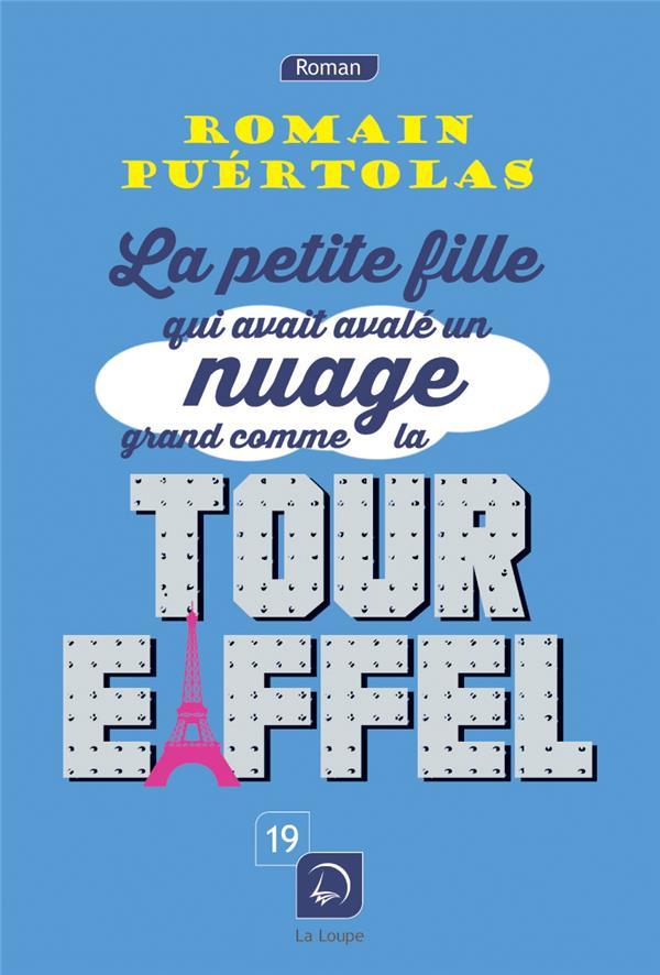 La petite fille qui avait avalé un nuage grand comme la tour Eiffel / Romain Puértolas | Puértolas, Romain (1975-)
