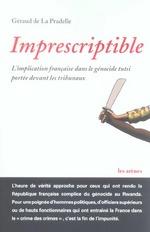 Couverture de Imprescriptible : L'Implication Francaise Dans Le Genocide Tutsi Portee Devant Les Tribunaux