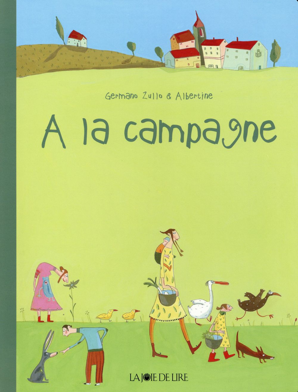 A la campagne / Germano Zullo & Albertine | Zullo, Germano (1968-....). Auteur