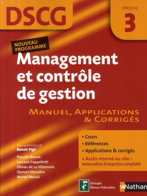Management Et Controle De Gestion ; Epreuve 3 Dscg ; Manuel, Applications & Corriges