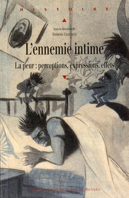 L'ENNEMIE INTIME, LA PEUR : EXPRESSIONS, PERCEPTIONS, EFFETS