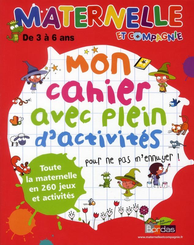 Maternelle Et Compagnie; Mon Cahier Avec Plein D'Activites Pour Ne Pas M'Ennuyer !