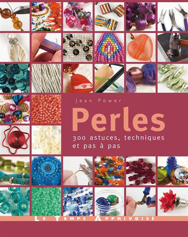 Perles ; 300 Astuces, Techniques Et Pas A Pas