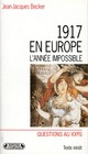 1917 EN EUROPE L'ANNEE IMPOSSIBLE