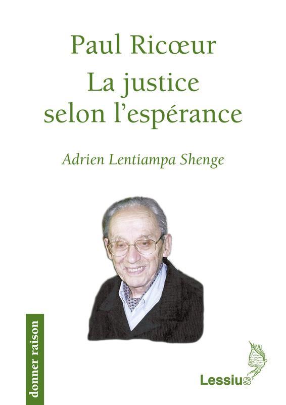 PAUL RICOEUR, LA JUSTICE SELON L'ESPERANCE