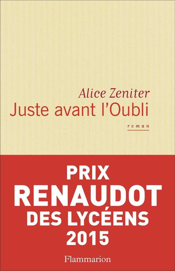 Juste avant l'oubli / Alice Zeniter | Zeniter, Alice (1986-....)