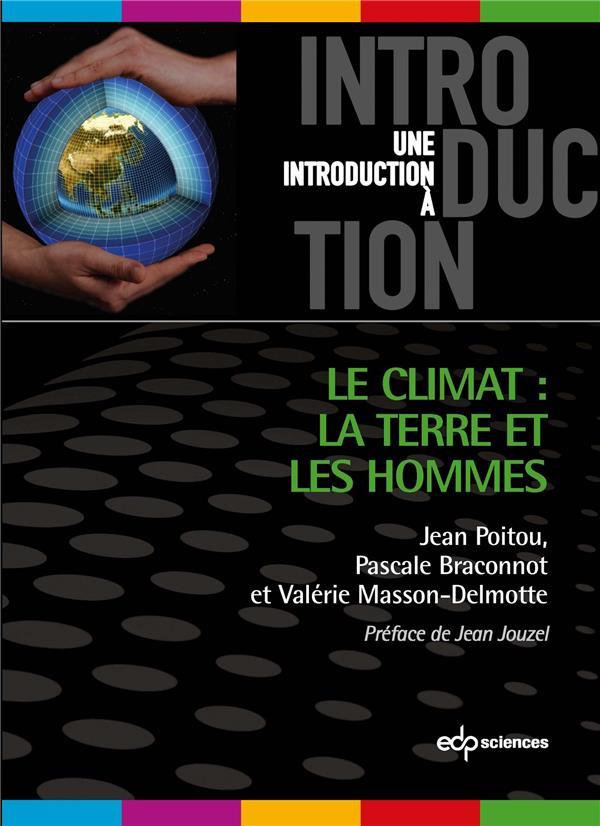 climat (Le) : la Terre et les hommes   Poitou, Jean (1943-....). Auteur