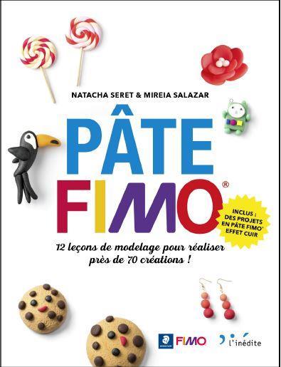 Pâte Fimo : 12 leçons de modelage pour réaliser près de 100 créations ! | Seret, Natacha. Auteur