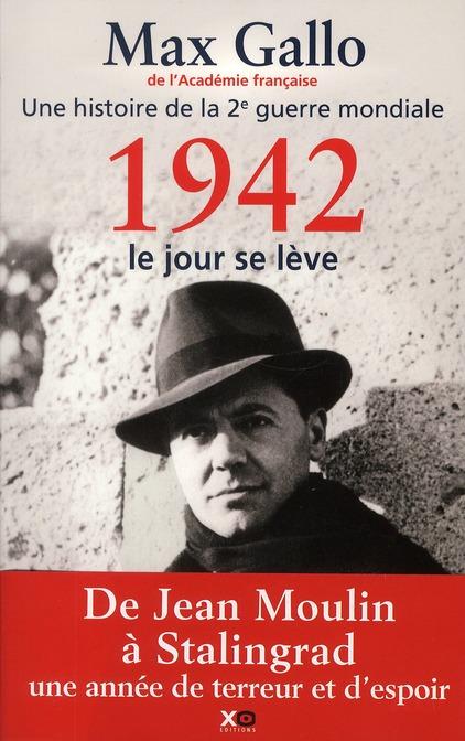Une Histoire De La 2e Guerre Mondiale T.3 ; 1942, Le Jour Se Leve