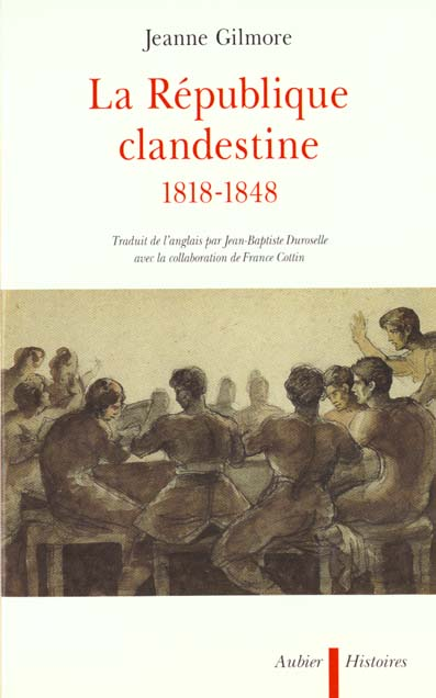LA REPUBLIQUE CLANDESTINE 1818-1848