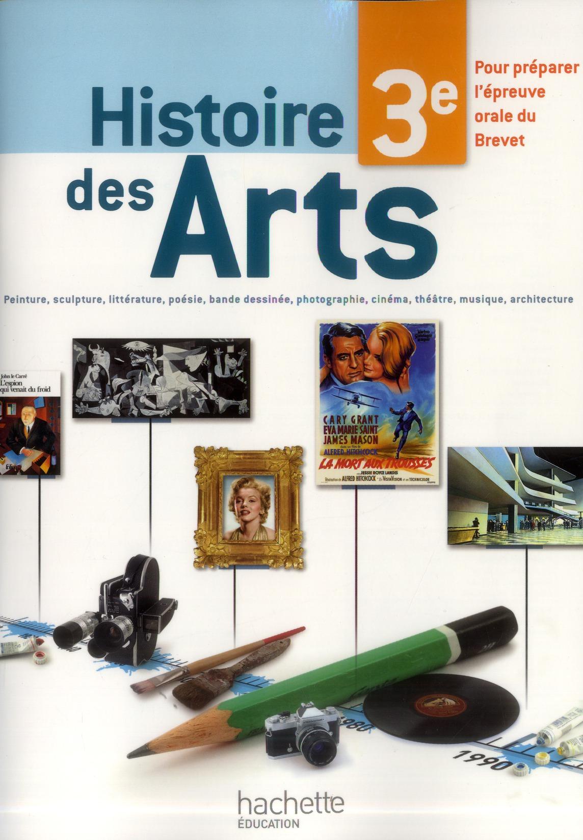 Histoire Des Arts ; 3eme ; Cahier De L'Eleve