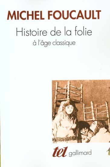 HISTOIRE DE LA FOLIE A L'AGE CLASSIQUE