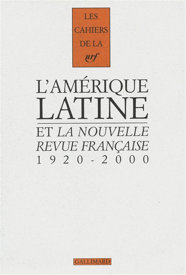 L'AMERIQUE LATINE ET LA NOUVELLE REVUE FRANCAISE 1920-200