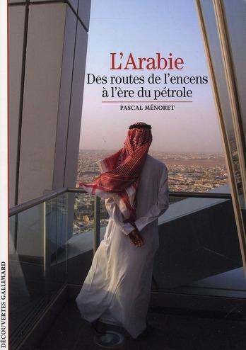 L'ARABIE : DES ROUTES DE L'ENCENS A L'ERE DU PETROLE