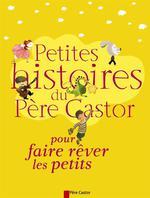 Couverture de Petites histoires du Père Castor pour faire rêver les petits