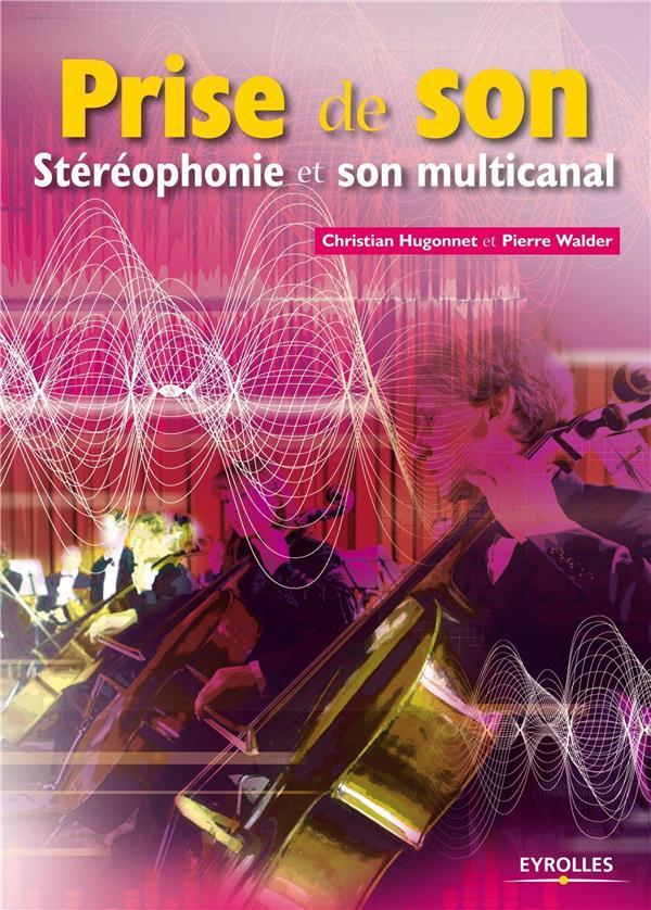 Prise De Son ; Stereophonie Et Son Multicanal
