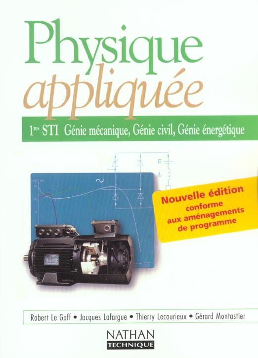 Physique Appliquee ; 1ere Sti ; Genie Mecanique, Genie Civil, Genie Energetique ; Livre De L'Eleve (Edition 2002)