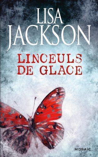 Linceuls de glace : roman / Lisa Jackson | Jackson, Lisa (1952-....)